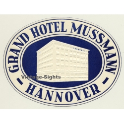 Hannover / Germany: Grand Hotel Mussmann (Vintage Luggage Label)