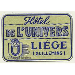 Liége / Belgium: Hotel De L'Univers (Vintage Luggage Label)