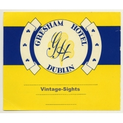 Dublin / Ireland: Gresham Hotel *2 (Vintage Luggage Label)