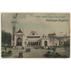 Marseille: Expo Coloniale 1906 / Palais De L'Algérie (Vintage PC)