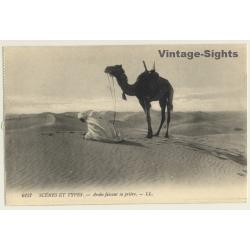 6157 Scènes Et Types: Arabe Faisant Sa Prière / Camel (Vintage...