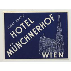 Josef Krebs' Hotel Münchnerhof - Wien (Vienna) / Austria (Vintage Luggage Label)