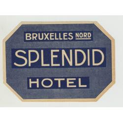 Splendid Hotel - Bruxelles Nord / Belgium (Vintage Luggage Label)